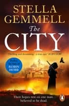 The City - A spellbinding and captivating epic fantasy that will keep you on the edge of your seat ebook by Stella Gemmell