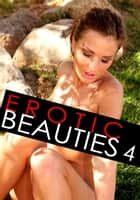 Erotic Beauties Volume 4 ebook by Zoe Anders