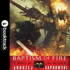 Baptism of Fire: Booktrack Edition audiobook by Andrzej Sapkowski