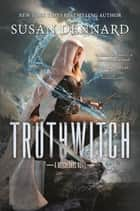 Truthwitch - A Witchlands Novel ekitaplar by Susan Dennard