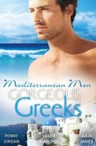 Mediterranean Men - Gorgeous Greeks - 3 Book Box Set, Volume 1 ebook by Penny Jordan, Helen Bianchin, Julia James