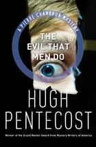 The Evil That Men Do ebook by Hugh Pentecost