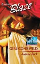 Girl Gone Wild ebook by Joanne Rock