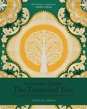 Summers Under the Tamarind Tree - Recipes and memories from Pakistan ebook by Sumayya Usmani