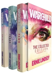 Warchild: The Collected Edition ebook by Ernie Lindsey