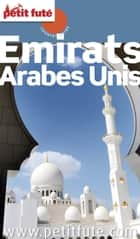 EMIRATS ARABES UNIS 2016 Petit Futé ebook by Dominique Auzias, Jean-Paul Labourdette