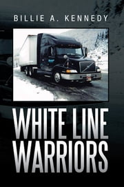 White Line Warriors ebook by Billie A. Kennedy