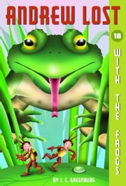 Andrew Lost #18: With the Frogs ebook by J.C. Greenburg,Jan Gerardi