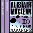 Force 10 from Navarone livre audio by Alistair Maclean