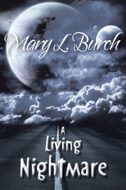 A Living Nightmare ebook by Mary L. Burch