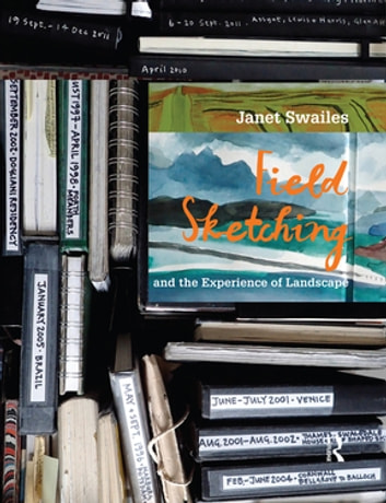 Field Sketching and the Experience of Landscape ebook by Janet Swailes