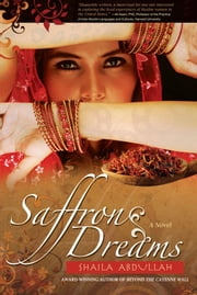 Saffron Dreams ebook by Shaila Abdullah