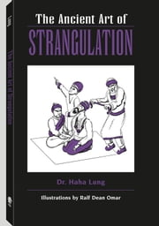 Ancient Art Of Strangulation ebook by Lung, Haha