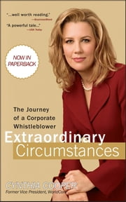 Extraordinary Circumstances - The Journey of a Corporate Whistleblower ebook by Cynthia Cooper