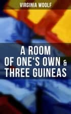 A Room of One's Own & Three Guineas ebook by Virginia Woolf