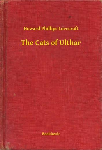The Cats of Ulthar ebook by Howard Phillips Lovecraft