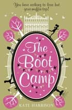 The Boot Camp ebook by Kate Harrison