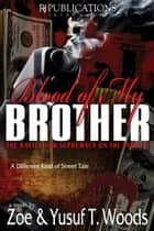 Blood of My Brother I - Battle for Supremacy on the Streeets ebook by Zoe & Yusuf Woods