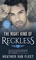 The Right Kind of Reckless ebook by Heather Van Fleet