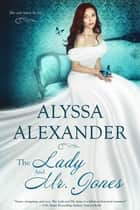 The Lady and Mr. Jones ebook by Alyssa Alexander