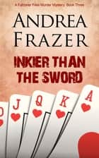 Inkier than the Sword ebook by Andrea Frazer