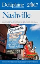 Nashville - The Delaplaine 2017 Long Weekend Guide - Long Weekend Guides ebook by Andrew Delaplaine