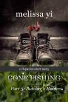Butcher's Hook - Gone Fishing Part 3 ebook by Melissa Yi