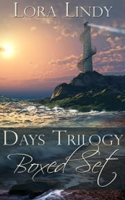 Lora Lindy's Days Trilogy Boxed Set ebook by Lora Lindy