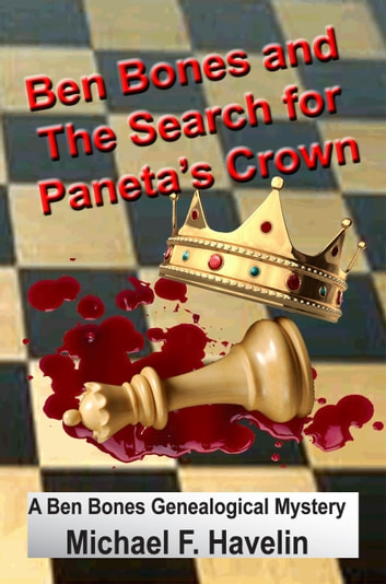 Ben Bones and The Search for Paneta's Crown ebook by Michael Havelin