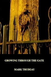 Growing Through the Gate-Second E-Book Edition ebook by Kobo.Web.Store.Products.Fields.ContributorFieldViewModel