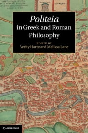 Politeia in Greek and Roman Philosophy ebook by Professor Verity Harte,Professor Melissa Lane