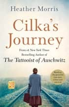 Cilka's Journey - A Novel ebook by