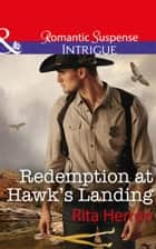 Redemption At Hawk's Landing (Mills & Boon Intrigue) (Badge of Justice, Book 1) ebook by Rita Herron
