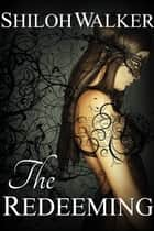 The Redeeming ebook by Shiloh Walker