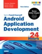 Android Application Development in 24 Hours, Sams Teach Yourself ebook by Carmen Delessio, Lauren Darcey, Shane Conder
