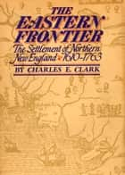 The Eastern Frontier ebook by Charles Clark