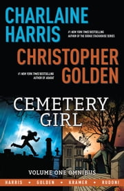 Charlaine Harris' Cemetery Girl Omnibus Vol. 1 ebook by Charlaine Harris, Christopher Golden, Don Kramer