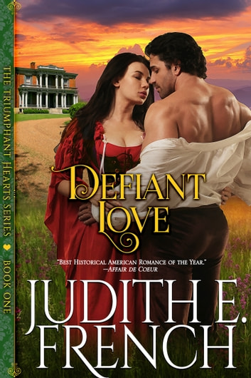 Defiant Love (The Triumphant Hearts Series, Book 1) ebook by Judith E. French