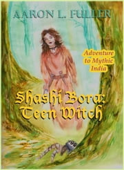 Shashi Bora Teen Witch ebook by Aaron L. Fuller