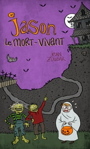 Jason, le mort vivant ebook by Jean Zoubar