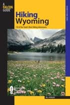 Hiking Wyoming ebook by Bill Hunger