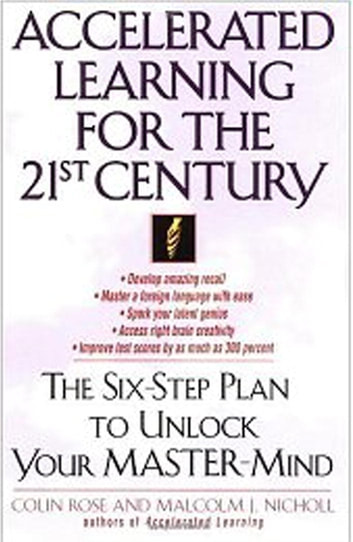 Accelerated Learning for the 21st Century - The Six-Step Plan to Unlock Your Master-Mind ebook by Colin Rose
