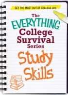 Study Skills - Get the most out of college life ebook by Adams Media