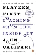 Players First - Coaching from the Inside Out ebook by John Calipari, Michael Sokolove