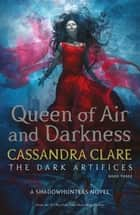 Queen of Air and Darkness ekitaplar by Cassandra Clare