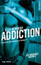 Addiction Les insurgés - tome 2 eBook by Elle Kennedy