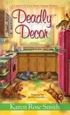 Deadly Décor ebook by Karen Rose Smith