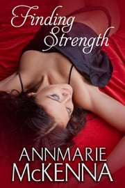 Finding Strength ebook by Annmarie McKenna