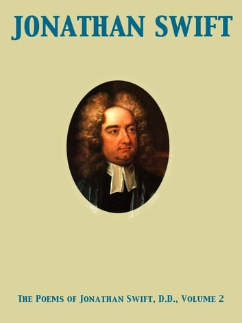 The Poems of Jonathan Swift, D.D., Volume 2 ebook by Jonathan Swift,William Ernst Browning
