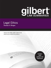 Gilbert Law Summaries on Legal Ethics, 8th ebook by Thomas Morgan